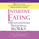 Intuitive Eating: A Revolutionary Program That Works | Evelyn Tribole,Elyse Resch