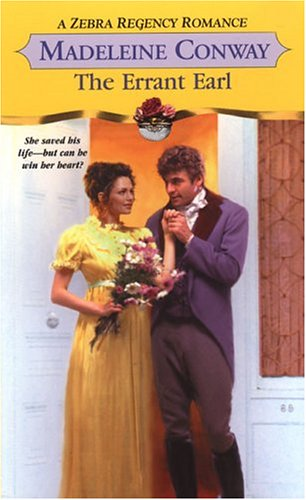 The Errant Earl (Zebra Regency Romance), MADELEINE CONWAY