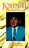 img - for John B. the Real Keane: A Biography book / textbook / text book