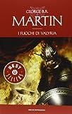 I fuochi di Valyria. Le cronache del ghiaccio e del fuoco