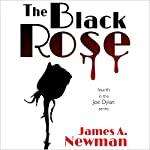 The Black Rose: Joe Dylan Crime Noir, Book 4 | James A. Newman