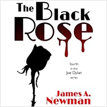 The Black Rose: Joe Dylan Crime Noir, Book 4 | Livre audio Auteur(s) : James A. Newman Narrateur(s) : Alexander Samson