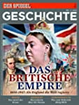 SPIEGEL GESCHICHTE 1/2013: Das Britis...