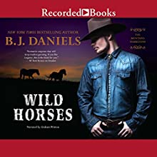 Wild Horses (       UNABRIDGED) by B. J. Daniels Narrated by Graham Winton