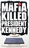 The Mafia Killed President Kennedy