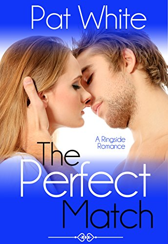 Free Kindle Book : The Perfect Match (Ringside Romance Book 1)