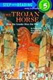 The Trojan Horse: How The Greeks Won The War (Turtleback School & Library Binding Edition) (Step Into Reading: A Step 4 Book) (0833524798) by Little, Emily