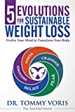 5 Evolutions For Sustainable Weight Loss: Evolve Your Mind to Transform Your Body