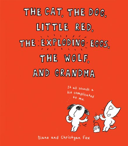 the-cat-the-dog-little-red-the-exploding-eggs-the-wolf-and-grandma