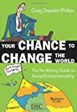 Image of Your Chance to Change the World: The No-fibbing Guide to Social Entrepreneurship