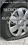 Secrets of the Automotive World: Your Car Is Talking. Are You Listening?