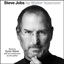 Steve Jobs (       UNABRIDGED) by Walter Isaacson Narrated by Dylan Baker