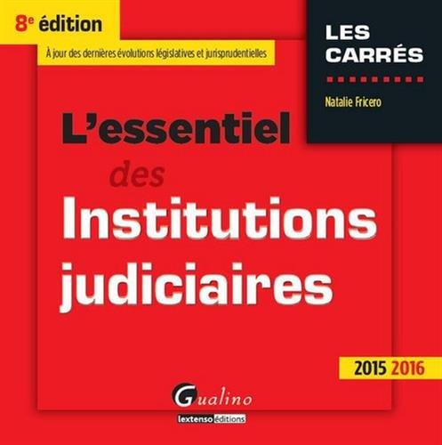 L'essentiel des institutions judiciaires 2015-2016
