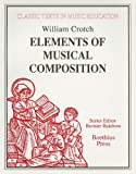 Elements of Musical Composition (1830) (Classic Texts in Music Education)
