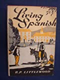 img - for Living Spanish by R P Littlewood book / textbook / text book