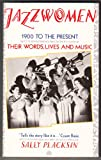 Jazz Women: 1900 to the Present, Their Words, Lives and Music
