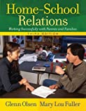 img - for Home-School Relations: Working Successfully with Parents and Families (3rd Edition) 3rd edition by Olsen, Glenn W., Fuller, Mary Lou (2007) Paperback book / textbook / text book