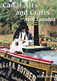 img - for Canal Arts and Crafts (Shire Album) by Avril Lansdell (1-Mar-2004) Paperback book / textbook / text book