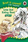 Read It Yourself: Little Red Riding Hood - Level 2