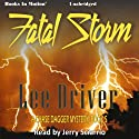 Fatal Storm: Chase Dagger, Book 5 (       UNABRIDGED) by Lee Driver Narrated by Jerry Sciarrio