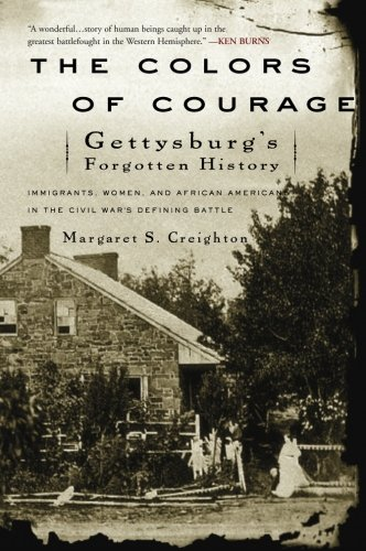 The Colors of Courage: Gettysburg's Forgotten History:...