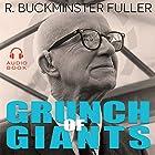 Grunch of Giants Hörbuch von R. Buckminster Fuller Gesprochen von: Andrew Heyl