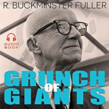 Grunch of Giants Audiobook by R. Buckminster Fuller Narrated by Andrew Heyl