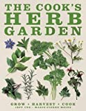 img - for [ The Cook's Herb Garden Moine, Marie-Pierre ( Author ) ] { Hardcover } 2010 book / textbook / text book