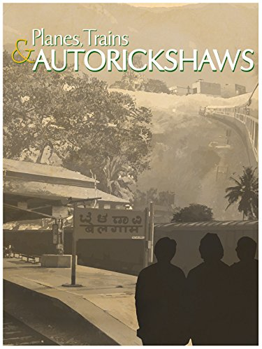 Planes, Trains & Autorickshaws