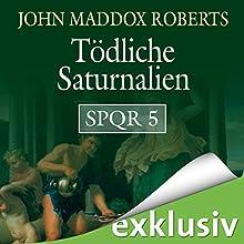 Tödliche Saturnalien (SPQR 5) Hörbuch von John Maddox Roberts Gesprochen von: Erich Räuker