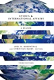 img - for Ethics & International Affairs, Third Edition: Ethics & International Affairs: A Reader book / textbook / text book