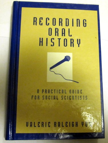 Recording Oral History: A Practical Guide for Social Scientists