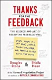 img - for Thanks for the Feedback: The Science and Art of Receiving Feedback Well by Stone Douglas Heen Sheila (2015-03-31) Paperback book / textbook / text book