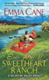 Ever After at Sweetheart Ranch: A Valentine Valley Novel	 by  Emma Cane in stock, buy online here
