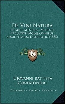De Vini Natura: Eiusque Alendi Ac Medendi Facultate, Modis