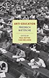 img - for Anti-Education: On the Future of Our Educational Institutions (New York Review Books Classics) book / textbook / text book