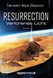 Resurrection: Verlorenes Licht (German Edition)