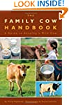 The Family Cow Handbook: A Guide to K...