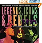 Legends, Icons & Rebels: Music That C...