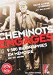 Cheminots engag�s : 9500 biographies...