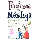 de Princesa A Mendiga: Y No Vivieron Felices Para Siempre