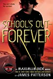 School&#039;s Out - Forever (Maximum Ride, Book 2)