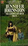 Shadows on Our Skin (Coronet Books) (0340232285) by Johnston, Jennifer