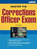 img - for Master The Corrections Officer Exam: Take the Next Step Toward a Career as a Correction Officer (Peterson's Master the Correction Officer) book / textbook / text book