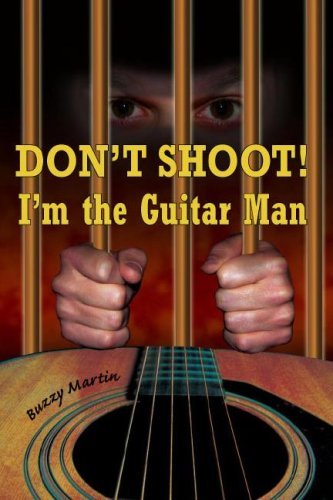 Image of Don't Shoot! I'm the Guitar Man