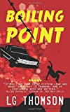Boiling Point: Volume 2 (A Charlie Boyle Thriller) by LG Thomson (2016-07-31)