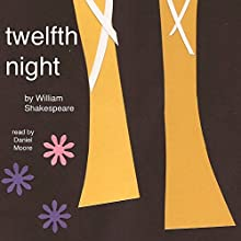 William Shakespeare's Twelfth Night Audiobook by William Shakespeare Narrated by Daniel Moore