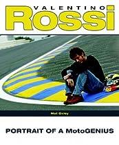 Valentino Rossi: Portrait of a MotoGenius