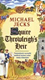 Squire Throwleigh's Heir (Knights Templar) (0747259526) by Jecks, Michael