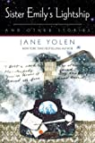 Sister Emily's Lightship and Other Stories (0312873786) by Jane Yolen